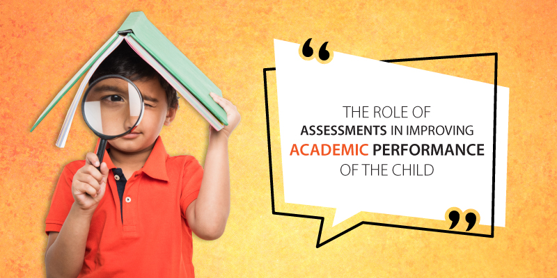 The role of   assessments in improving the academic performance of the child - TCS iON Digital   Learning Hub